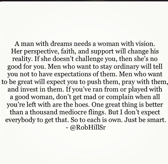 eb0ede31ae41 A man with dreams needs a woman with vision...  RobHillSr - Just be smart.