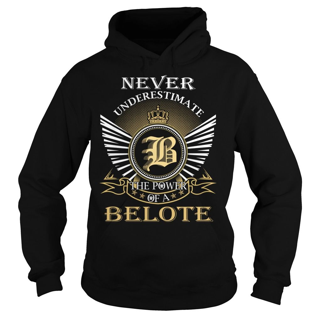 Never Underestimate The Power of a BELOTE - Last Name, Surname T-Shirt