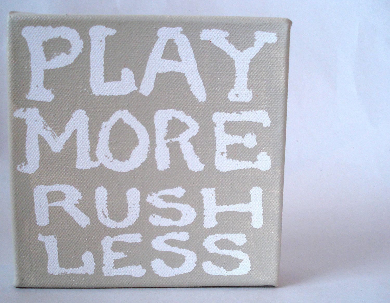 Paper Bag Canvas Art - Play More Rush Less. $22.00, via Etsy.
