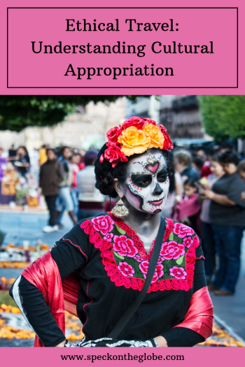 Being a Better Traveler: Cultural Appropriation vs Cultural Appreciation · -   #appreciation #appropriation #being #better #cultural #CultureTravel #traveler