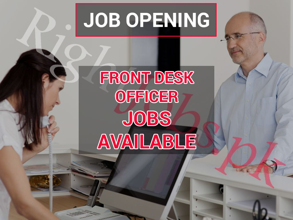Front Desk Officer Required Location Lahore Job Requirements Bsc Ba Jobsinlahore Interested Candidates Please Follo Jobs In Lahore Job Opening Job Portal