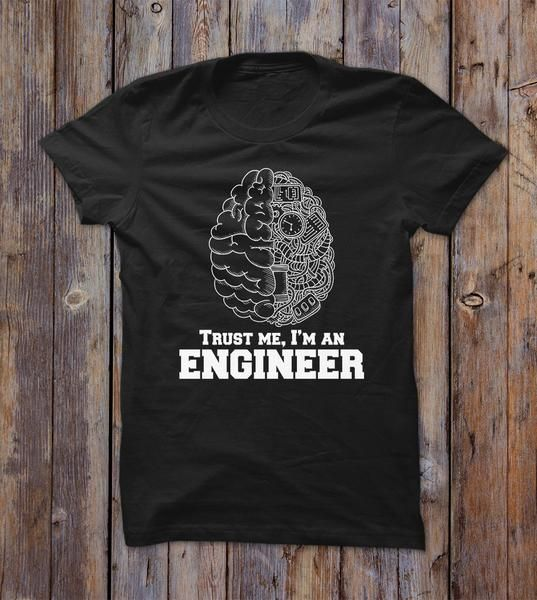 93482f20 Trust Me, I'm An Engineer T-shirt in 2019 | Funny shirts for adults ...