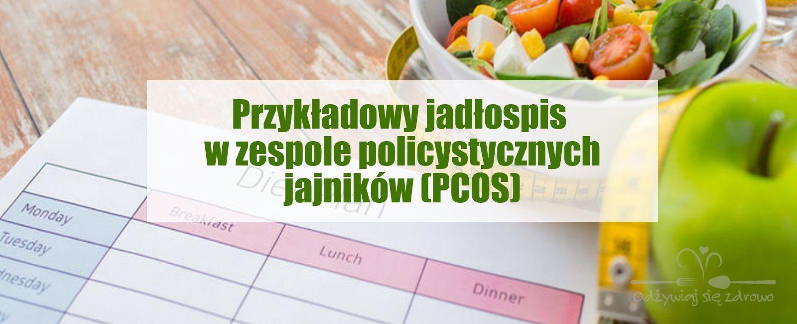 Dieta W Zespole Policystycznych Jajnikow Pcos Przykladowy