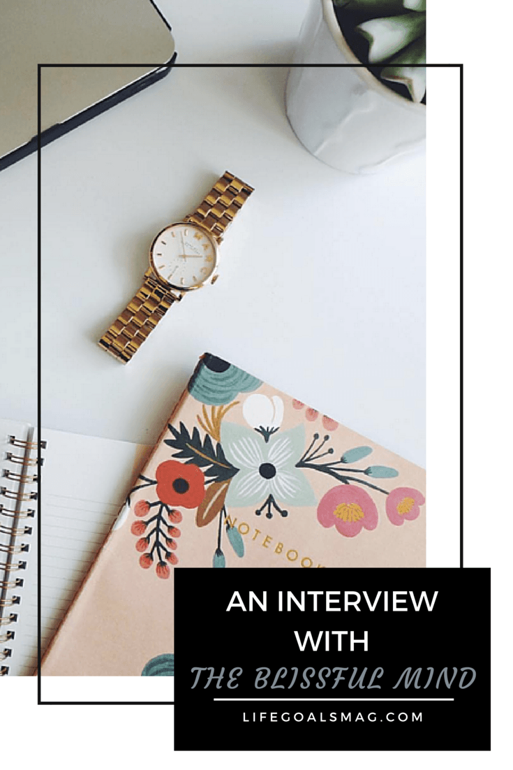 Want to learn more about minimalism, productivity, and one of my favorite bloggers, Catherine of The Blissful Mind? Here's an interview with her on Life Goals Mag