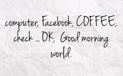 Coffee Facebook Status 633386 Facebook Statuses Funny Good Morning Quotes Coffee Quotes Morning Morning Quotes For Friends