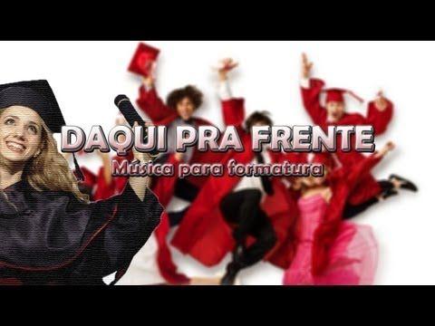 Musica Para Formatura Daqui Pra Frente Daniel Santos Youtube