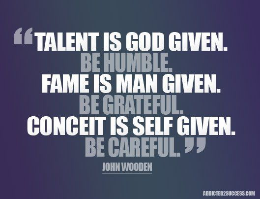 Talent Is God Given Inspiring Pinterest Quotes Picture