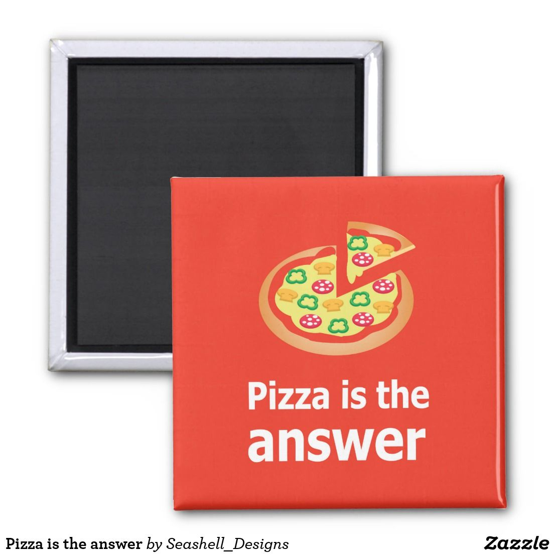 Pizza is the answer magnet Pizza is the answer Magnet Great gifts for pizza lovers We also have other producs with this great design Check it out
