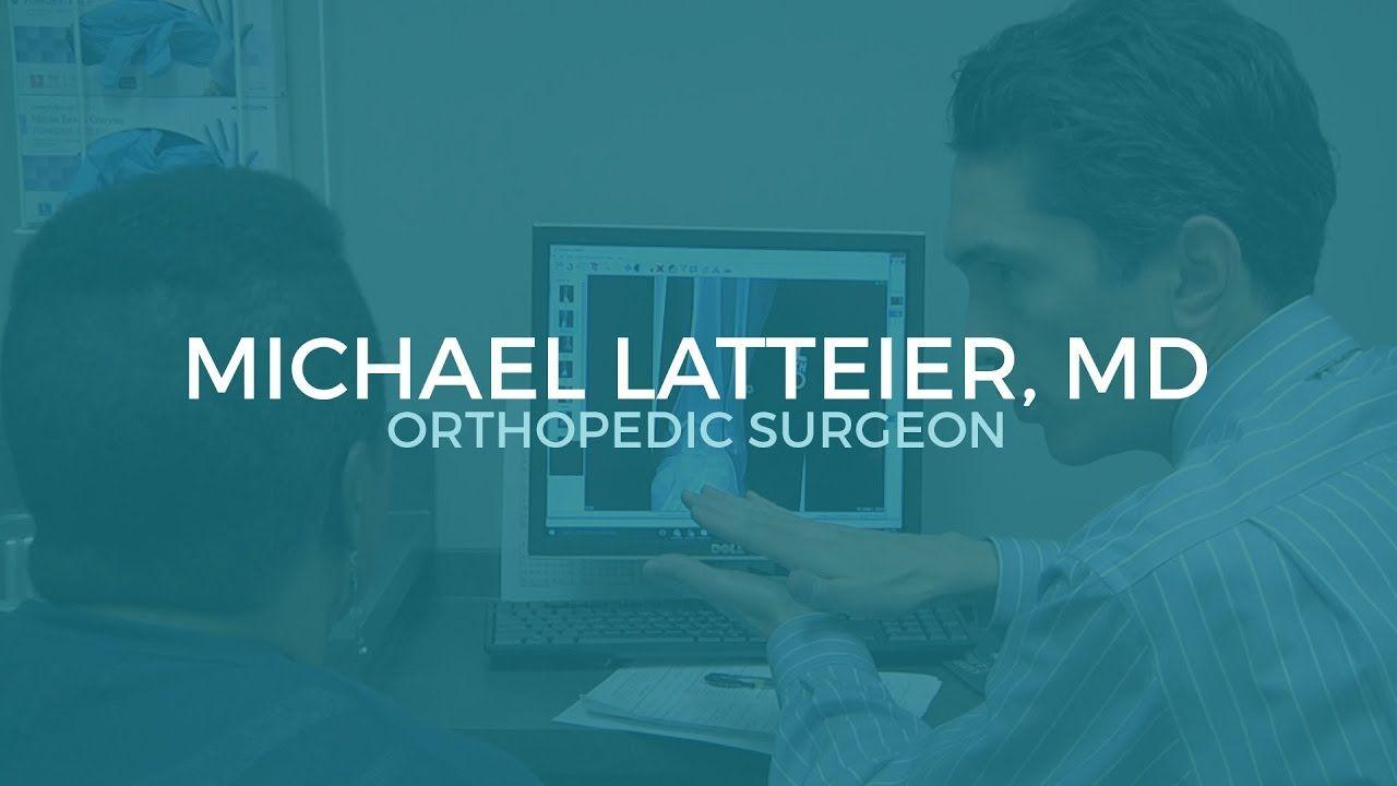 Dr Michael Latteier Is A Board Certified Orthopedic Surgeon