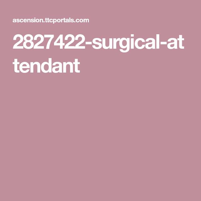 2827422-surgical-attendant   Nursing   Attendance