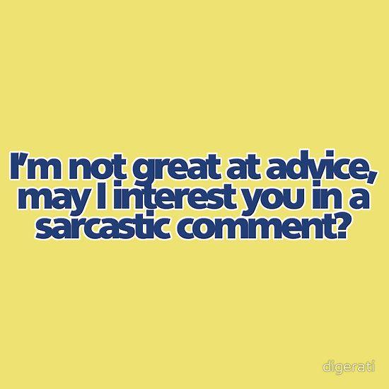 sarcasm = my second language.