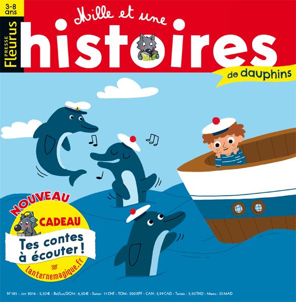 Mille Et Une Histoires De Dauphins N 185 Juin 2016 Histoire Conte Enfants Magazine Kids Histoire Histoires Contes Et Legendes