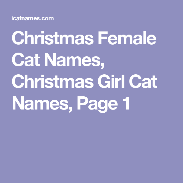 christmas female cat names christmas girl cat names page 1 - Christmas Names For Cats
