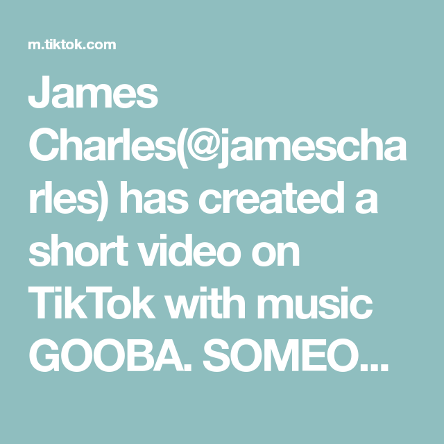 James Charles Jamescharles Has Created A Short Video On Tiktok With Music Gooba Someone Please Teach Me How To Body Roll Hahahah James Charles Charles James