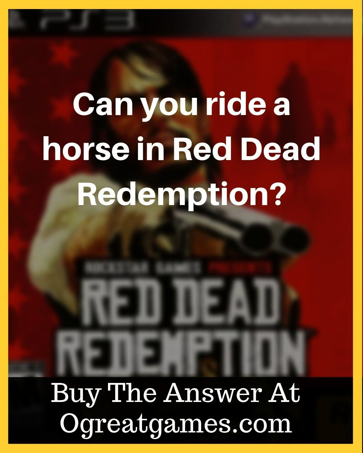 ride a horse in Red Dead Redemption Can you ride a horse in Red Dead Redemption Battle epic Chimeras in the United States as Nathan Hale with the twist and risk of becomi...