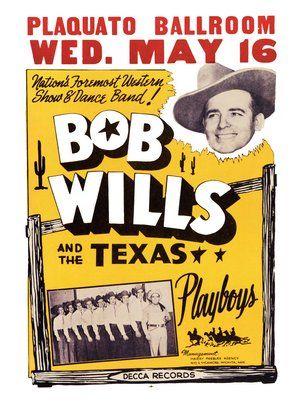 Bob Wills And The Texas Playboys Music Concert Posters Concert Posters Music Poster