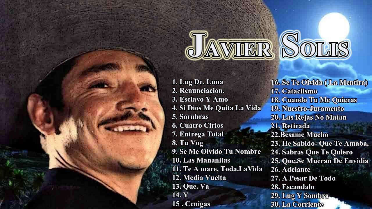 Javier Solis Todos Sus 30 Grandes Exitos Inolvidables - Las 30 Mejores C...    Canciones, Musica para recordar, Mejores canciones