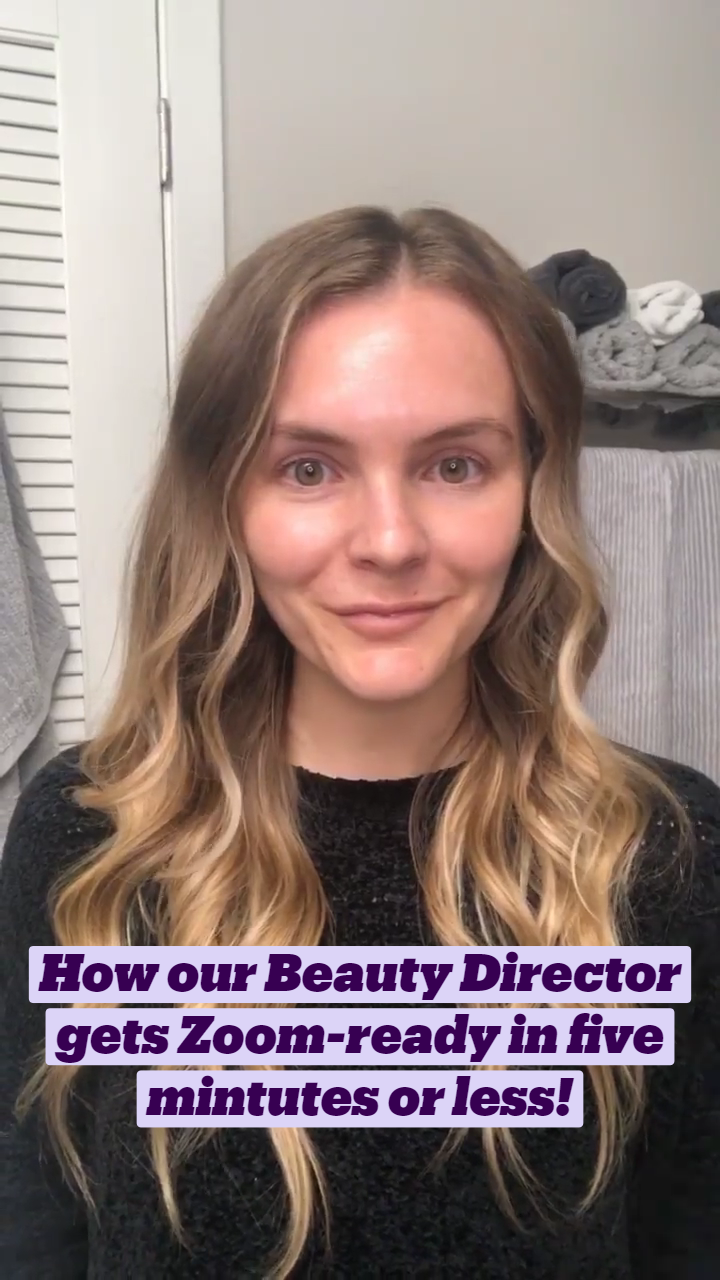 How our Beauty Director gets Zoom-ready in five mintutes or less!