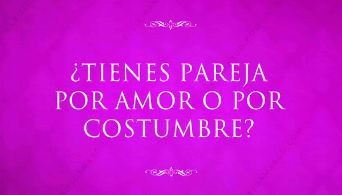 Tienes Pareja Por Amor O Por Costumbre Frases Pinterest Amor
