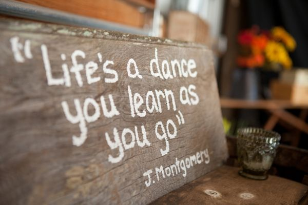 Lifes A Dance You Learn As Go One Of My Grandma Fave Songs Makes Perfect Sense To Have Wedding Bc I Danced For So Long
