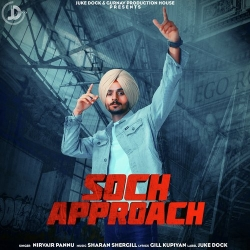 Download Soch Approach By Nirvair Pannu Mp3 Song In High Quality Vlcmusic Com Mp3 Song Download Mp3 Song Songs