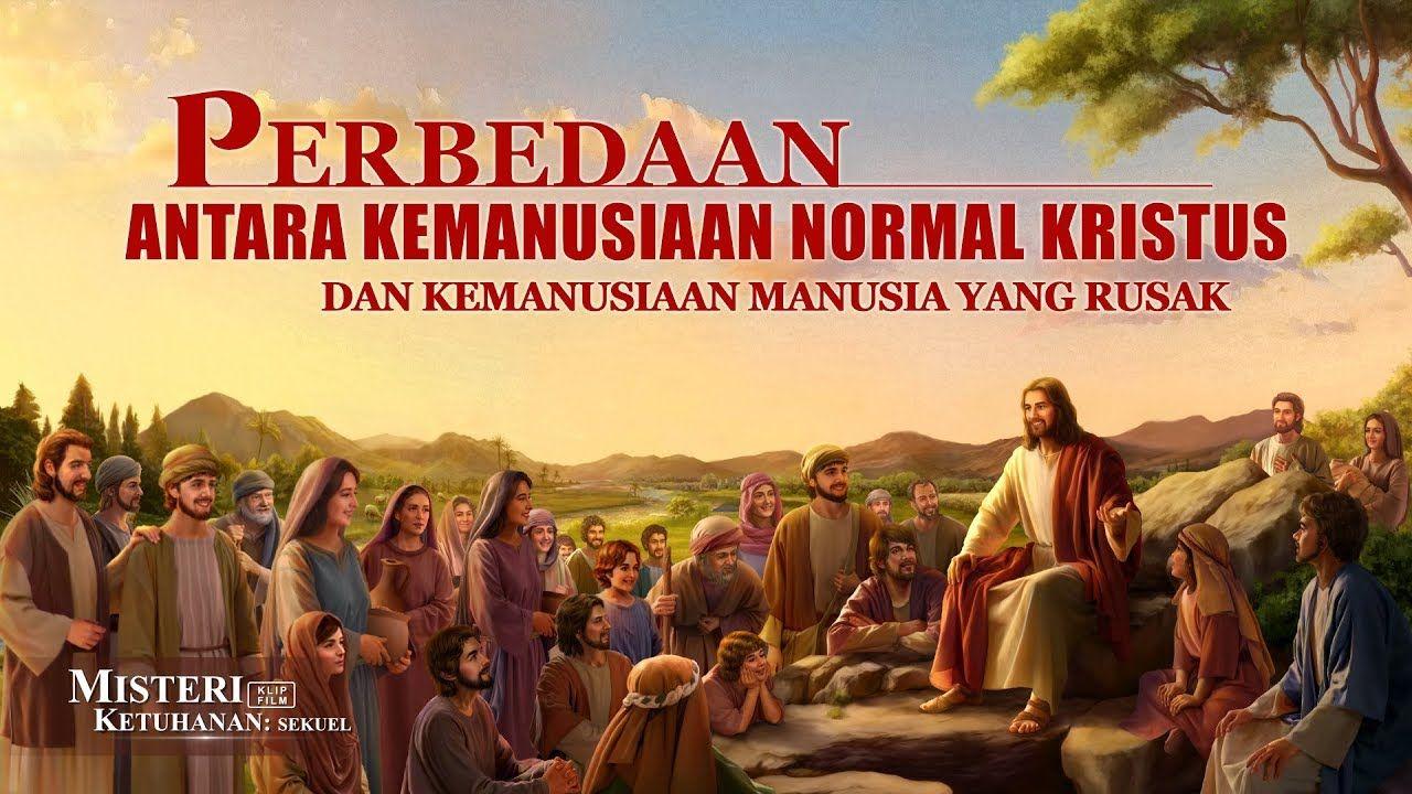 Klip Film(3)Perbedaan Antara Kemanusiaan Normal Kristus dan ...