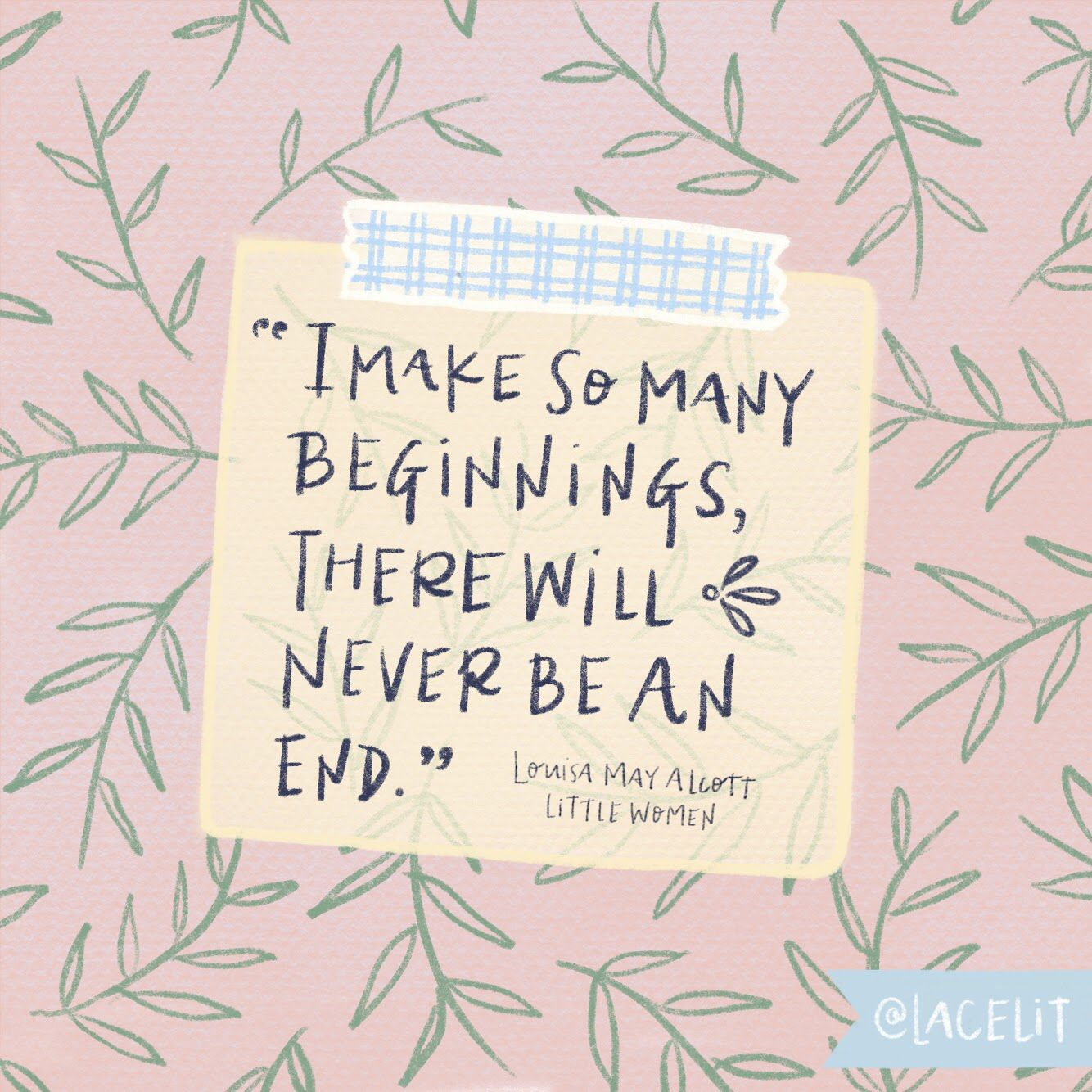Illustrated Louisa May Alcott Quote By Kimberly Taylor Pestell Lacelit Com Lacelit Little Women Quotes Literary Quotes Book Quotes