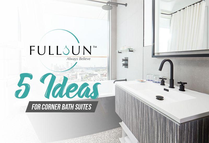 5 ideas for corner bath suites corner bath suites
