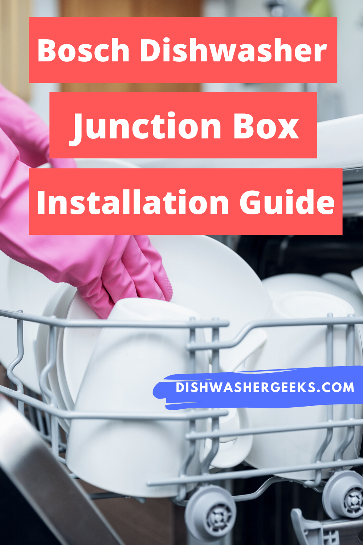 Diy Bosch Dishwasher Junction Box Installation Guide Bosch Dishwashers Dishwasher Repair Installation