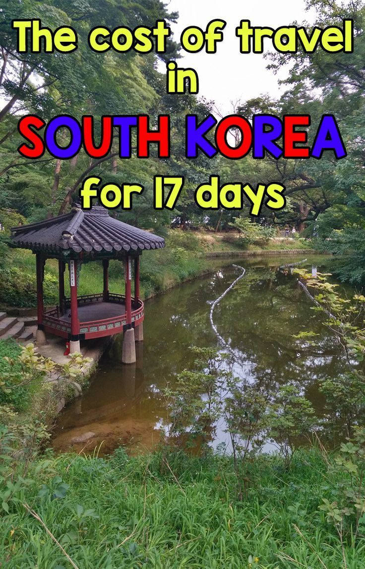 How Much Does it Cost to Travel in South Korea for 17 Days