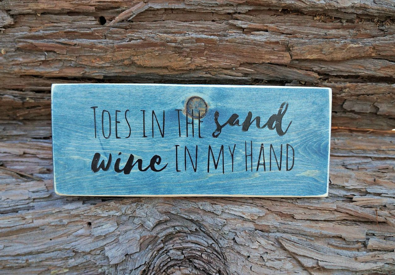 Toes in the sand wine in my hand | Wood Signs | Wine Sign | Home ...