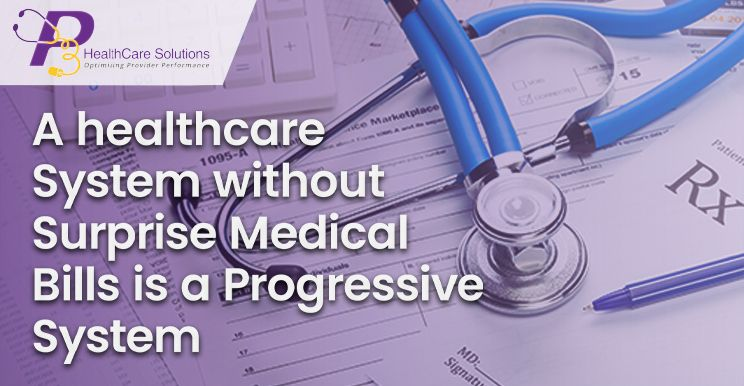 A Healthcare System Without Surprise Medical Bills Is A