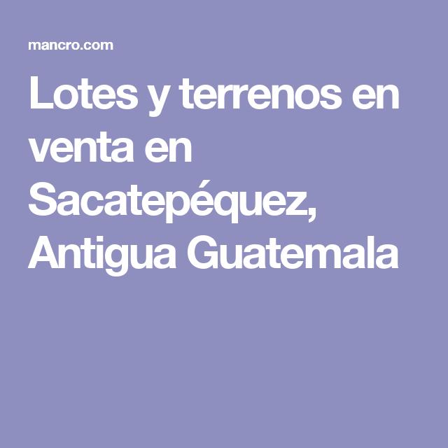Lotes y terrenos en venta en Sacatepéquez, Antigua Guatemala