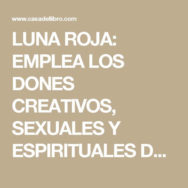 Luna Roja Emplea Los Dones Creativos Sexuales Y