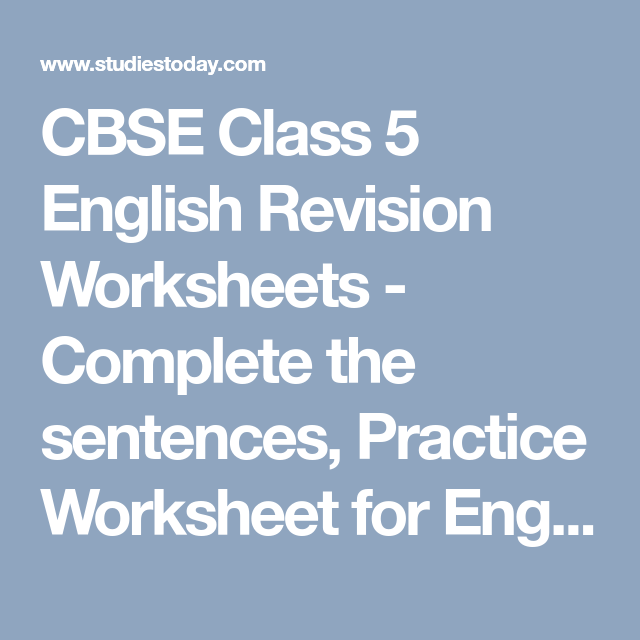 CBSE Class 5 English Revision Worksheets - Complete the sentences ...