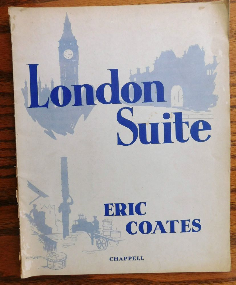 Suite for the Pianoforte London Suite also known as London Every Day copyright 1933 Consisting of three movements Covent Garden Tarantelle
