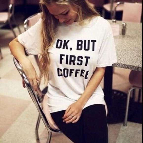 Ok but first coffee Graphic Shirt 100% cotton. Size on tag is one size up. Available in L XL XXL. New without tag. Tops