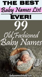 99 Amazing Old Fashioned Baby Names For Boys And Girls