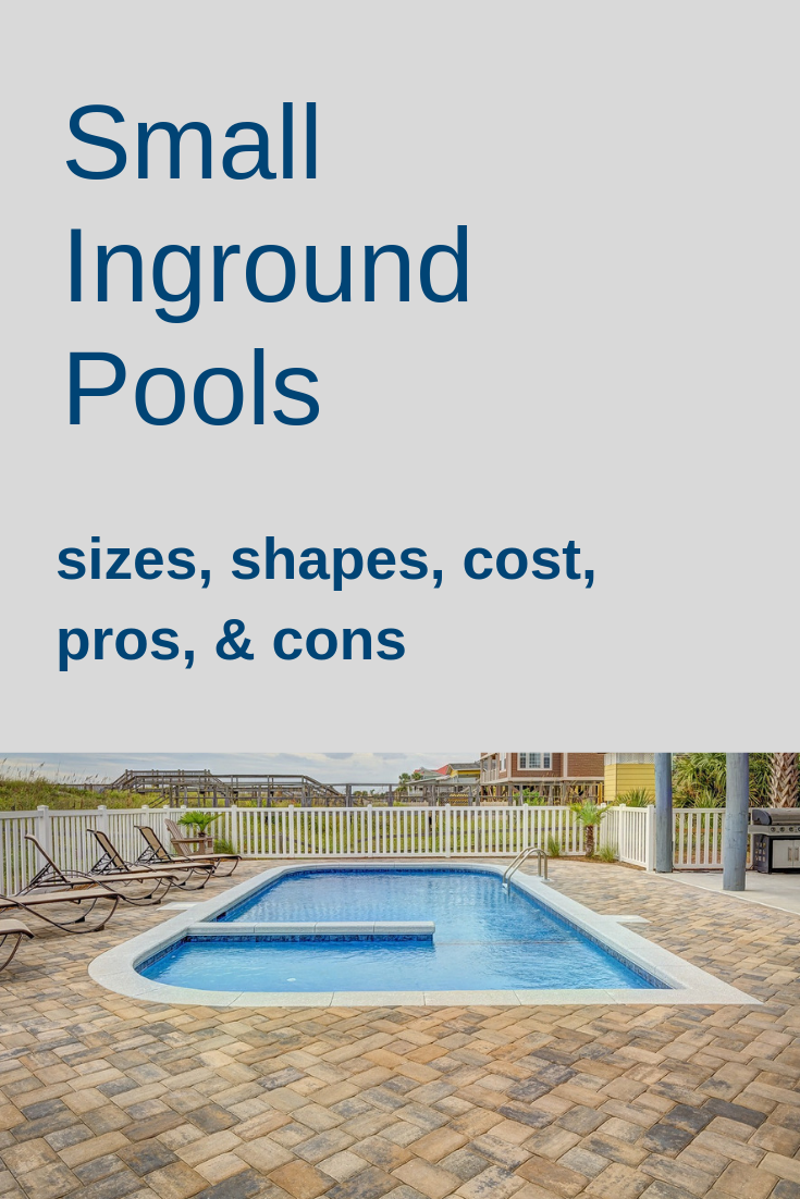 Small Inground Pools Sizes Shapes Cost Pros Cons Small Inground Pool Small Inground Pool Cost Pool Cost