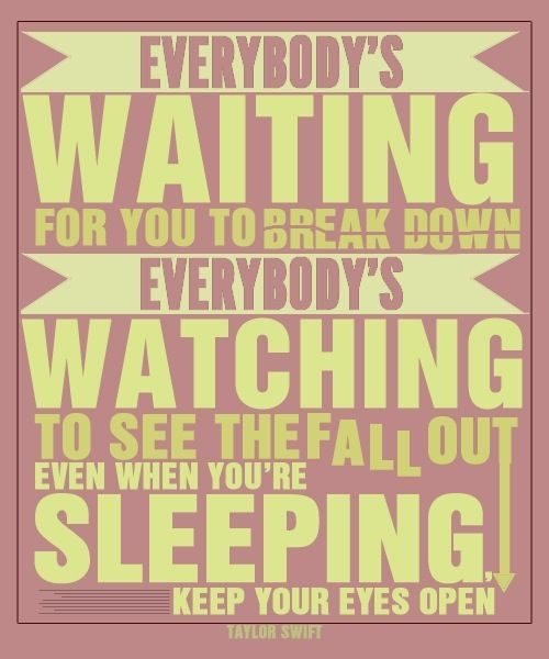 Taylor Swift Eyes Open Love This Song These Lyrics Are Awesomeeeee Taylor Swift Lyrics Taylor Swift Quotes Lyric Quotes