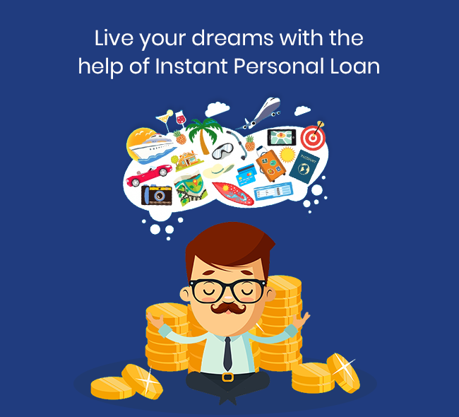 Live Your Dreams With The Help Of Instant Personal Loan Personal Loans Dreaming Of You Live For Yourself