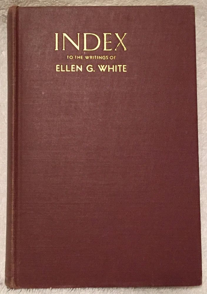 Index to the Writings of Ellen G White © 1942 Hardcover