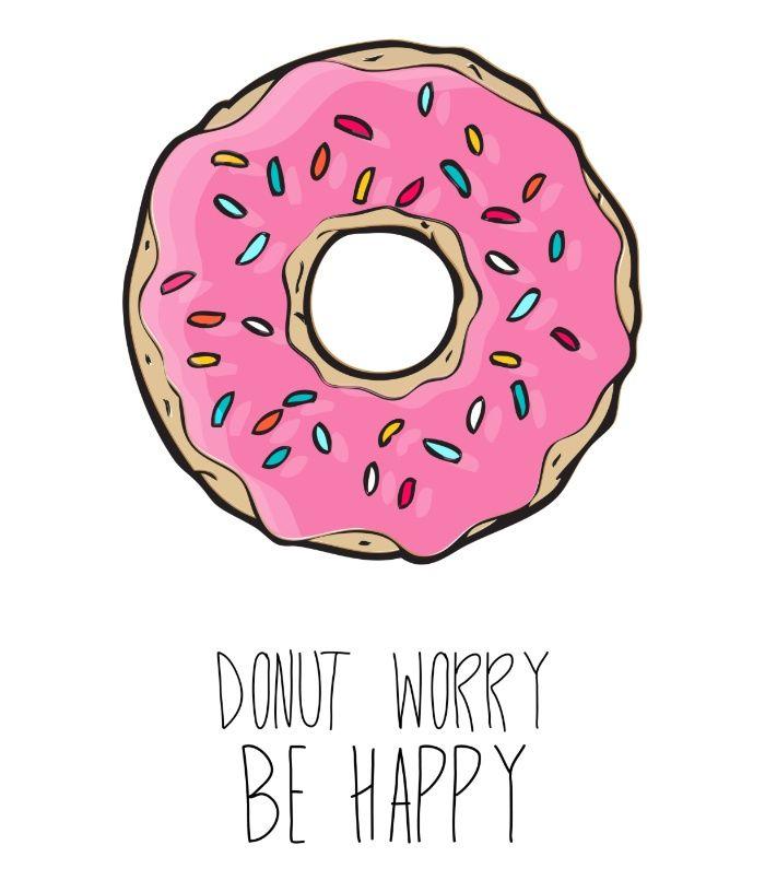 DONUT WORRY BE HAPPY Art Print Happy art, Happy stickers