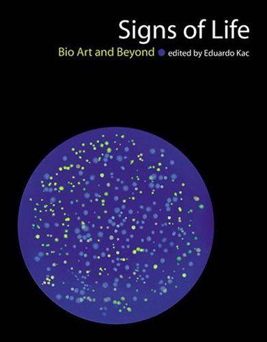 Amazon.com: Signs of Life: Bio Art and Beyond (Leonardo Book Series) (9780262513210): Edward Kac: Books