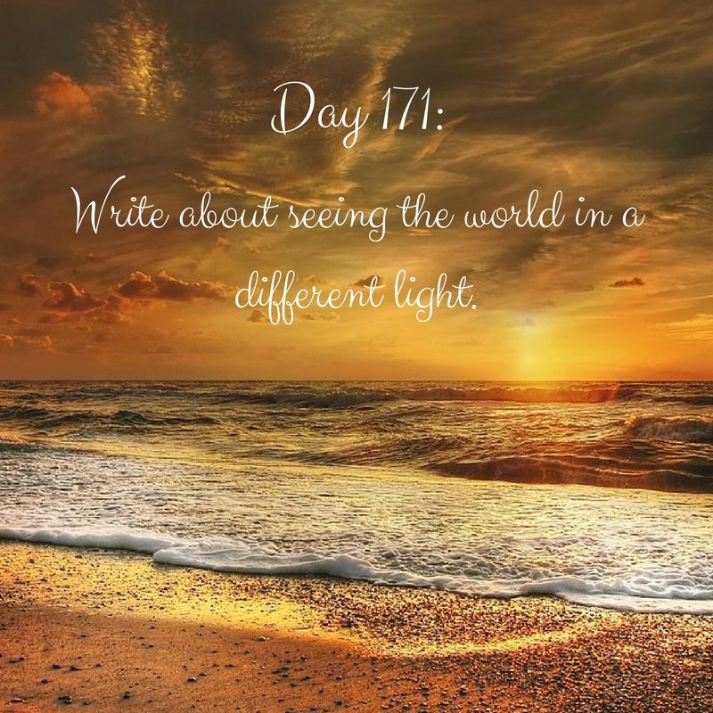 Day 171 of 365 Days of Writing Prompts: Write about seeing the world in a different light. Erin: When I got moved to 1st shift everyone considered me lucky. I didn't feel that way. I liked the worl…