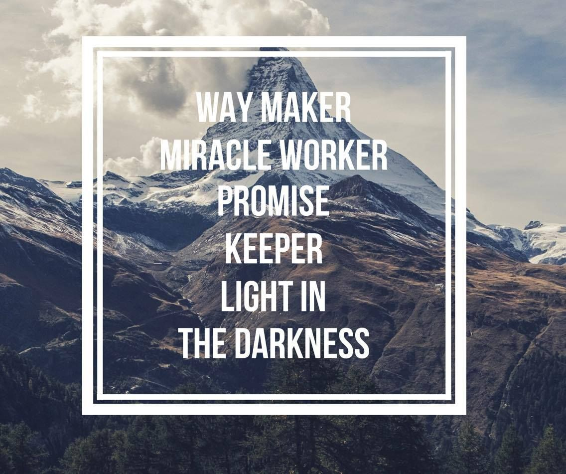 Image Result For Way Maker Miracle Worker Promise Keeper And Light In The Darkness Promise Keepers Bible Motivation Christian Lyrics