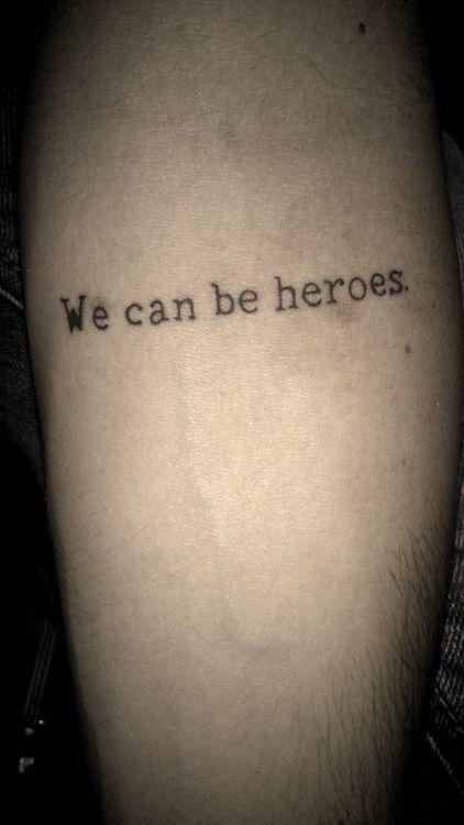 We Can Be Heroes Just For One Day 3 Bowie Tattoo Tatuagem Tatuagens Criativas Tatuagens