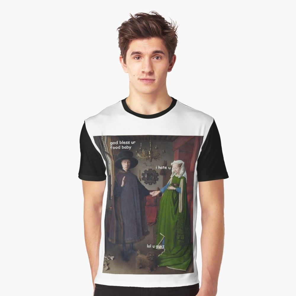 Lol History Van Eyck S Arnolfini Portrait Graphic T Shirt By Croneda Funny Art Memes Meme Shirt Arnolfini Portrait