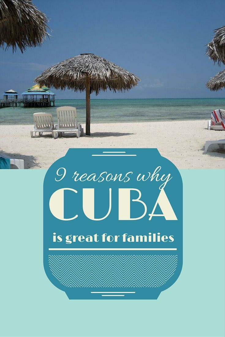 9 reasons (among the very many more!) why Cuba is the perfect destination for a family holiday with children. Family vacation Cuba - Cuba for families - family friendly Cuba - Cuba with children - family vacation ideas - best family holidays