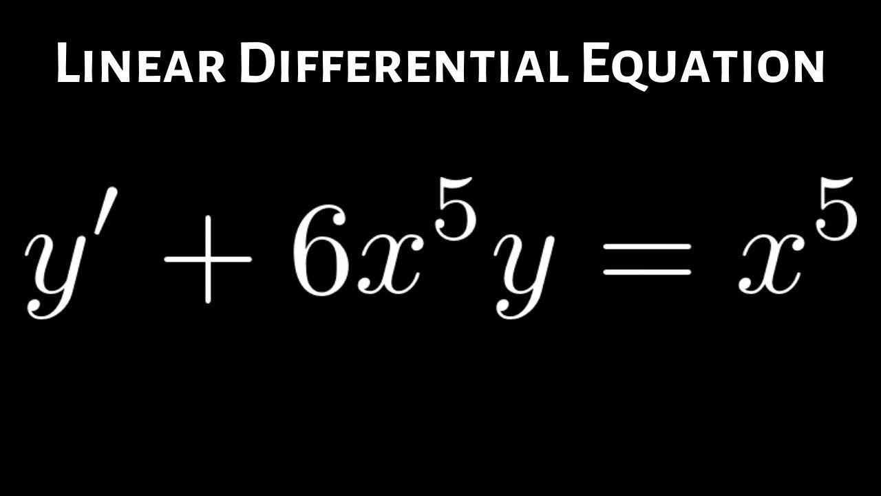Linear Differential Equation Y 6x 5y X 5 Differential Equations Linear Differential Equation Math Videos